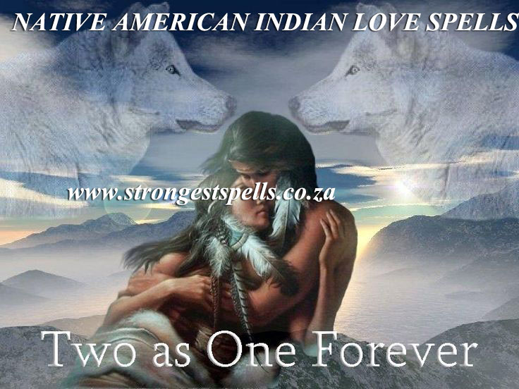Native American Indian love spells