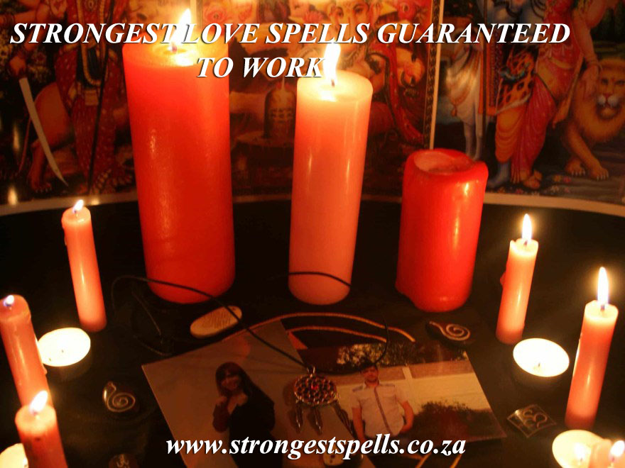 Strongest love spells guaranteed to work