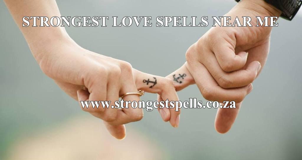 Strongest love spells near me