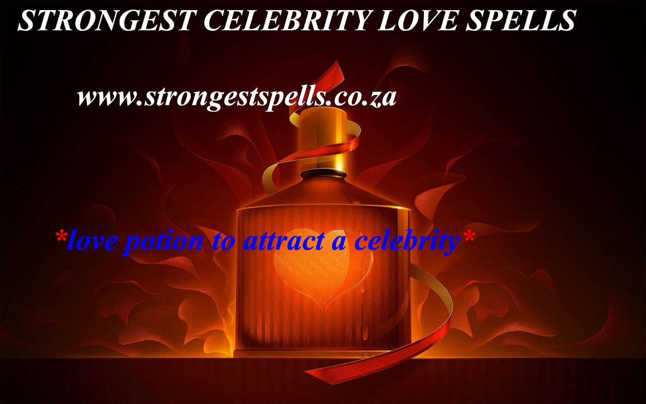 Strongest celebrity love spells