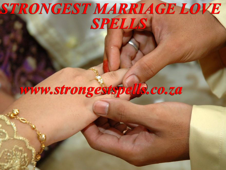 Strongest marriage love spells